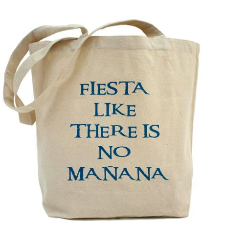 fiesta_like_there_is_no_manana_tote_bag